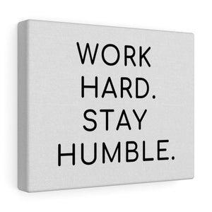 Stay Humble Canvas Frame