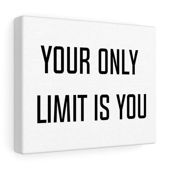 Your Only Limit is You Canvas Frame