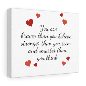 You Are Brave Canvas Frame