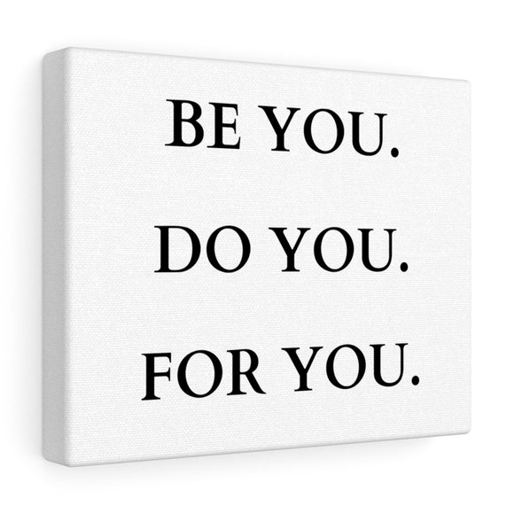 Be You Do You For You Canvas Frame