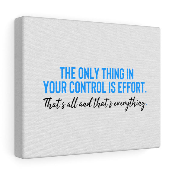 The Only Thing In Your Control Canvas Frame