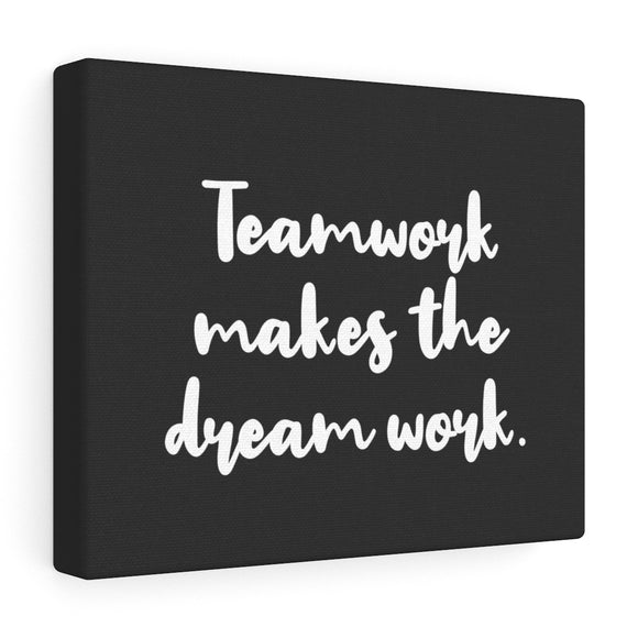 Teamwork Makes The Dream Work Canvas Frame