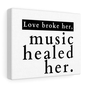 Music Healed Her Canvas Frame