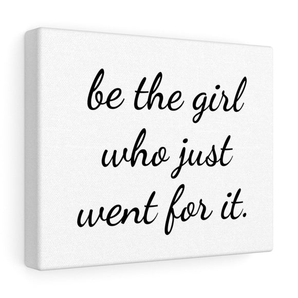 The Girl Who Went For It Canvas Frame