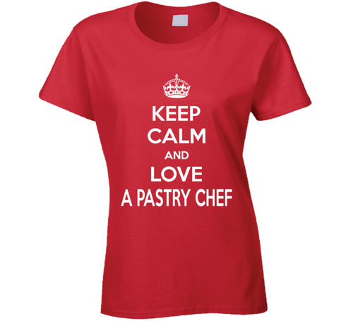 Pastry Chef- Keep Calm Ladies T Shirt