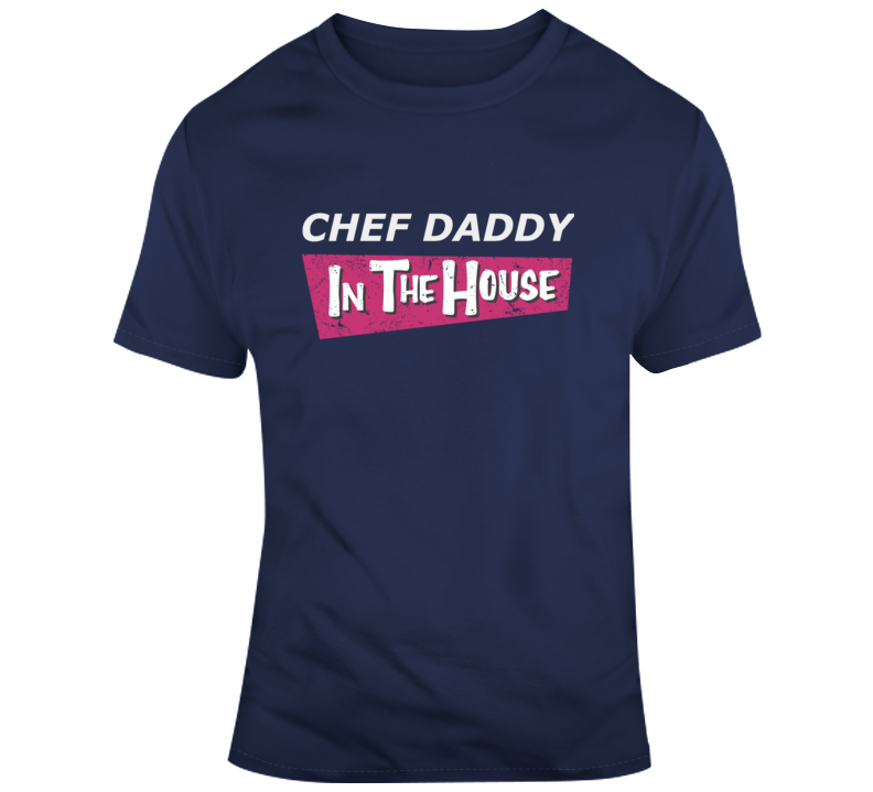 Chef Daddy In The House T Shirt