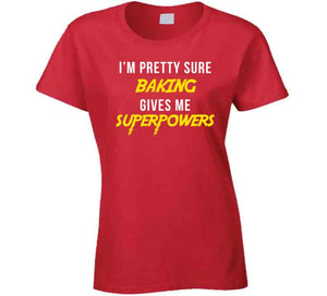 Baking Super Powers Ladies T Shirt