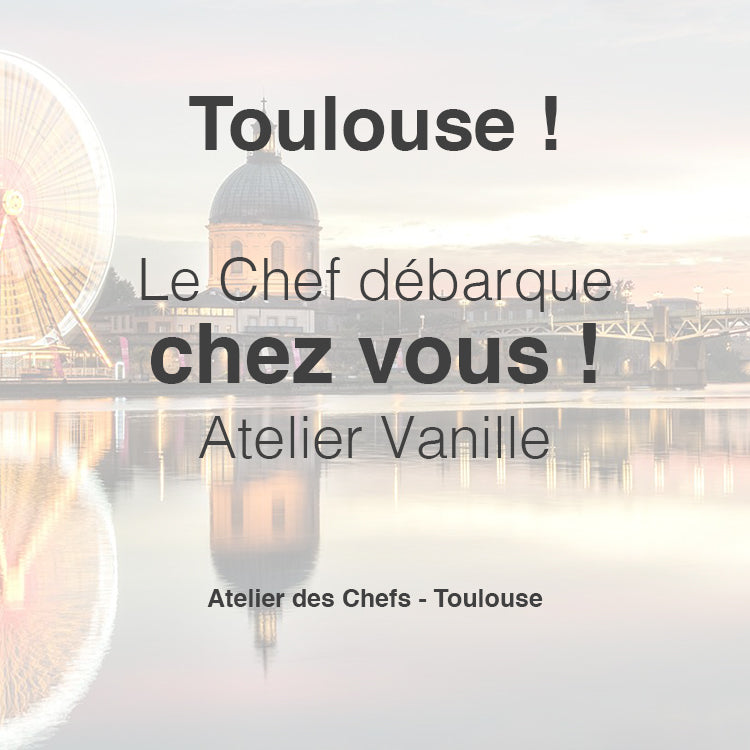 26/06/20 - Toulouse - Atelier Vanille