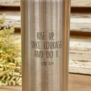 Rise Up, Take Courage and Do It Tumbler