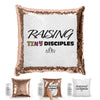 Raising Tiny Disciples Sequin Pillow