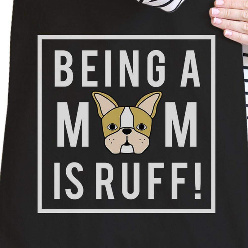Being A Mom Is Ruff Black Graphic Canvas Bag French Bulldog Moms - My Bikini Flex