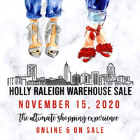 Holly Raleigh Warehouse Sale