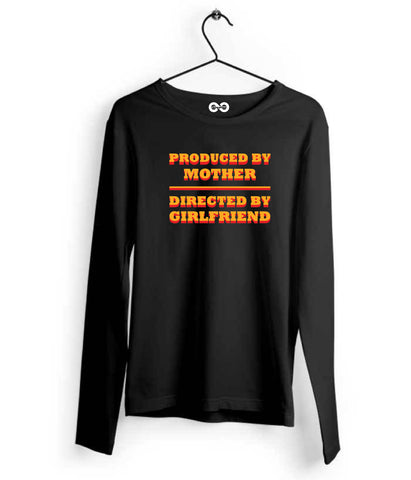 Produced By Mother Directed By Girlfriend Long Sleeves - Almytees