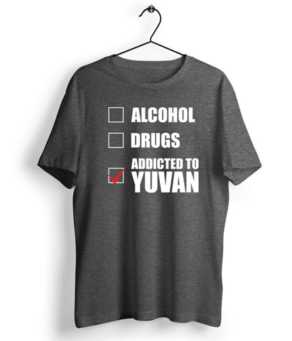 Addicted To Yuvan Tshirt - Almytees