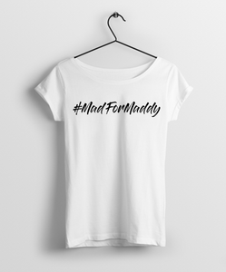Mad for Maddy Women Round Neck T-Shirt