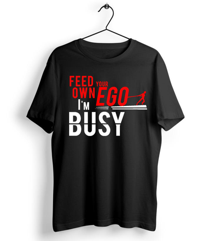 Feed Your Own Ego T-Shirt - Almytees