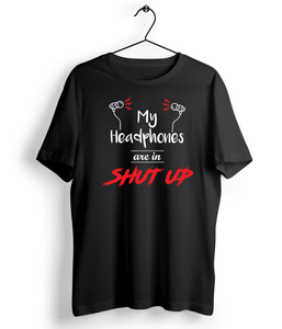 My Headphones Are In Shutup T-Shirt - Almytees