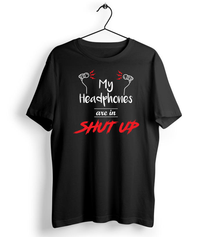 My Headphones Are In Shutup - Almytees