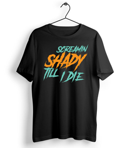 Screaming' Shady Till I Die T-Shirt - Almytees
