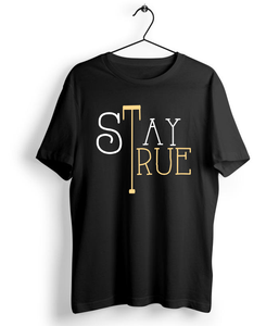 Stay True T-Shirt - Almytees