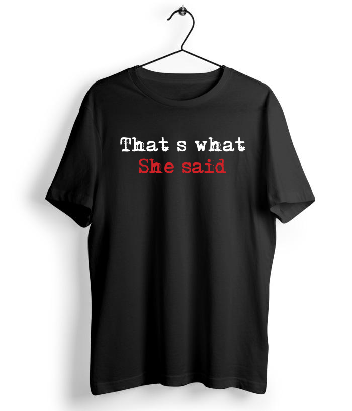That's What She Said T-Shirt - Almytees