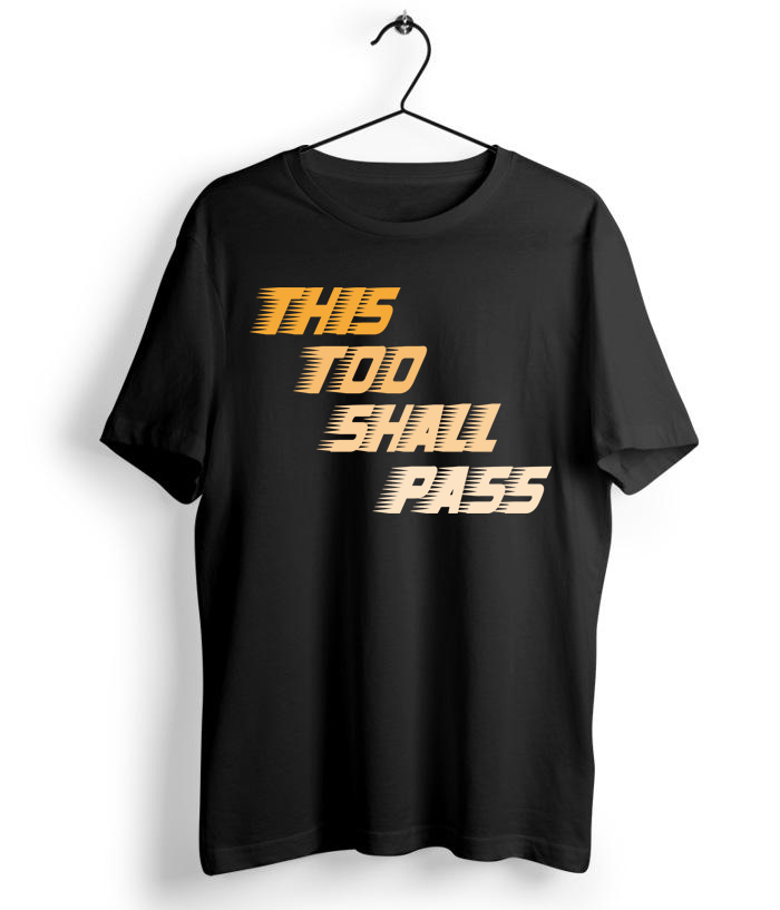 This Too Shall Pass T- Shirt - Almytees