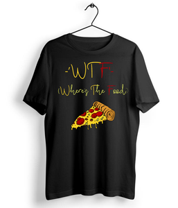 WTF - Where Is The Food T-Shirt - Almytees