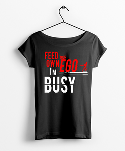 Feed Your Ego Round Neck Women T-Shirt - Almytees