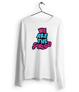We Are The Girlsu Long Sleeves - Almytees