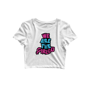We Are The Girlsu Croptop - Almytees