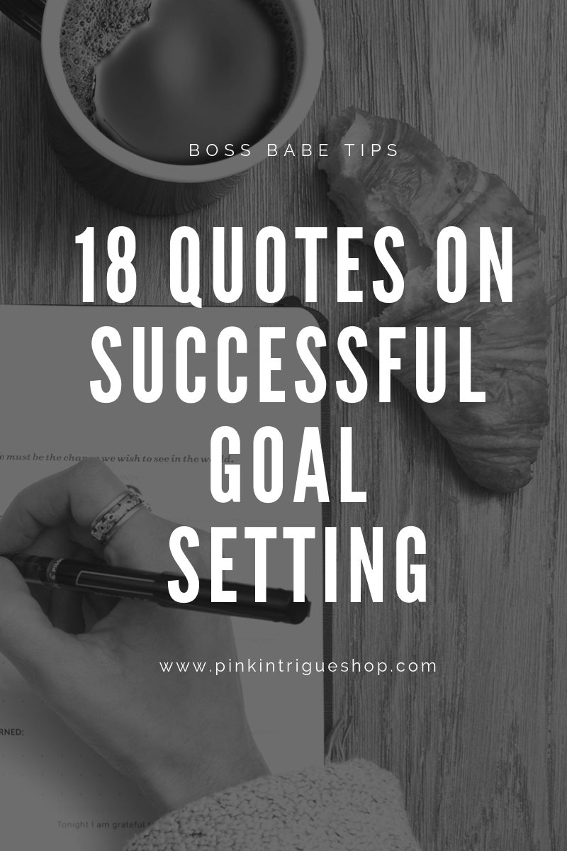 18 Powerful Quotes For Successful Goal Setting