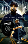 "Ice Cube ""The World Is Mine""  D-9"