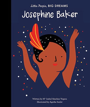 Little People Big Dreams - Josephine Baker