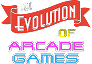The Evolution of Arcade Games