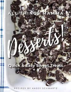 All Things Mamma - DESSERTS!