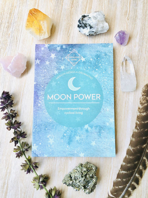 Moon Power - Empowerment through cyclical living - Sentient Creations