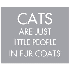 Cats Are Just Little People In Fur Coats Silver Foil Plaque