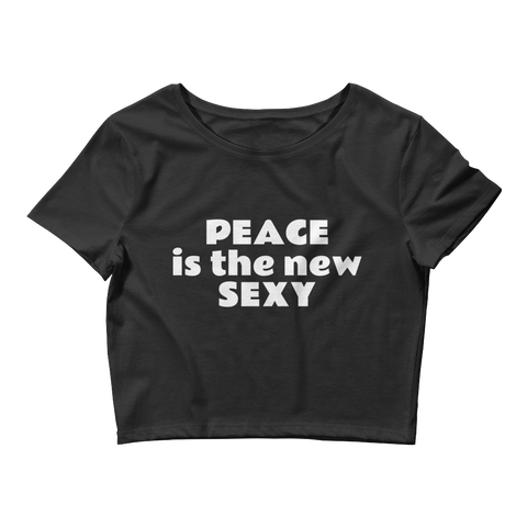 PEACE is the new SEXY Women's Crop Top Tee