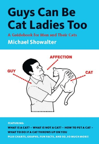 Guys Can Be Cat Ladies Too: A Guidebook for Men and Their Cats - Catoro Cat Cafe