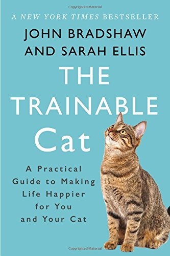 The Trainable Cat: A Practical Guide to Making Life Happier for You and Your Cat - Catoro Cat Cafe