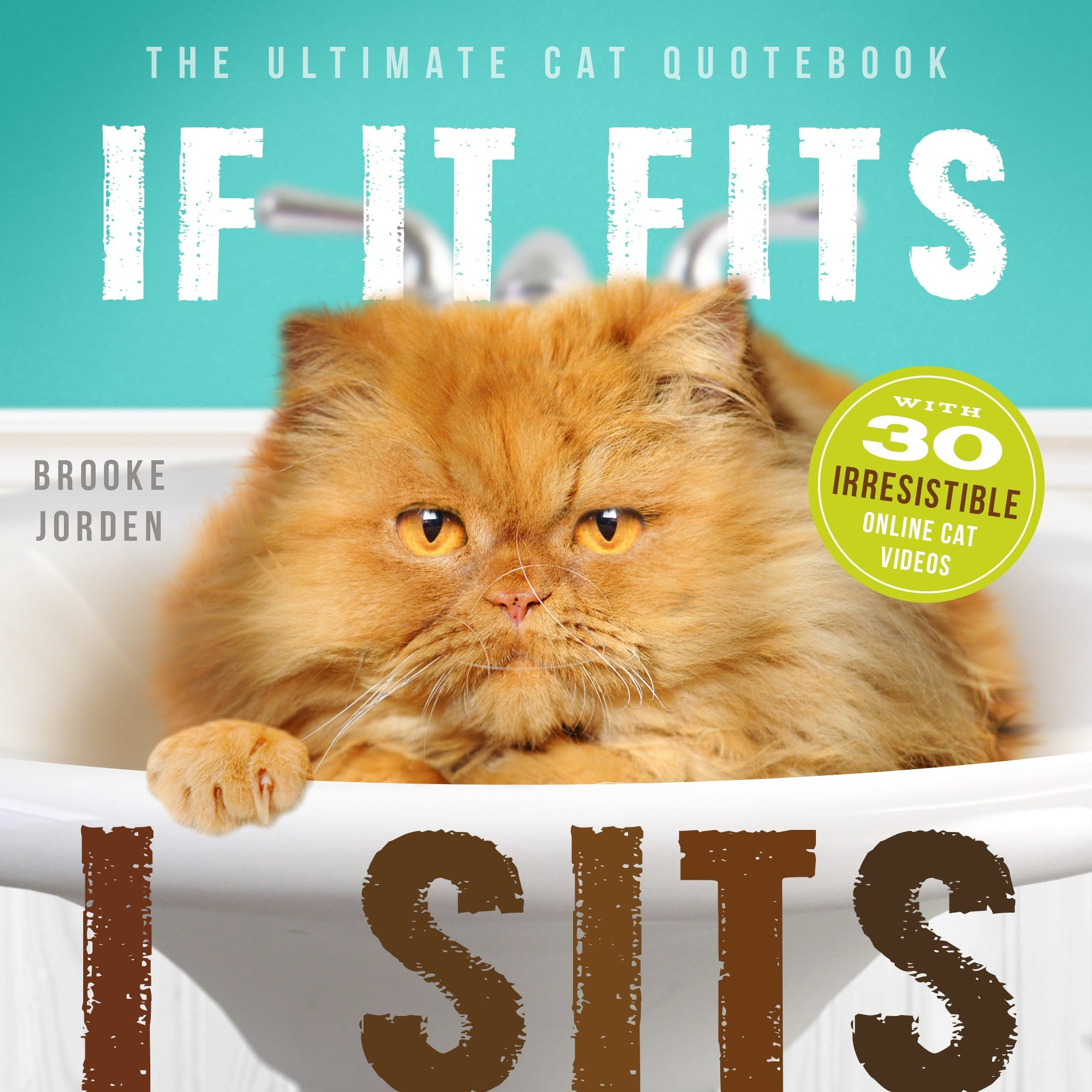If it Fits, I Sits: The Ultimate Cat Quote Book - Catoro Cat Cafe