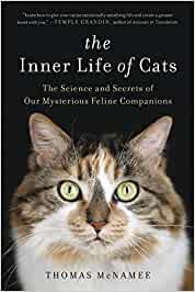 The Inner Life of Cats: The Science and Secrets of Our Mysterious Feline Companions - Catoro Cat Cafe