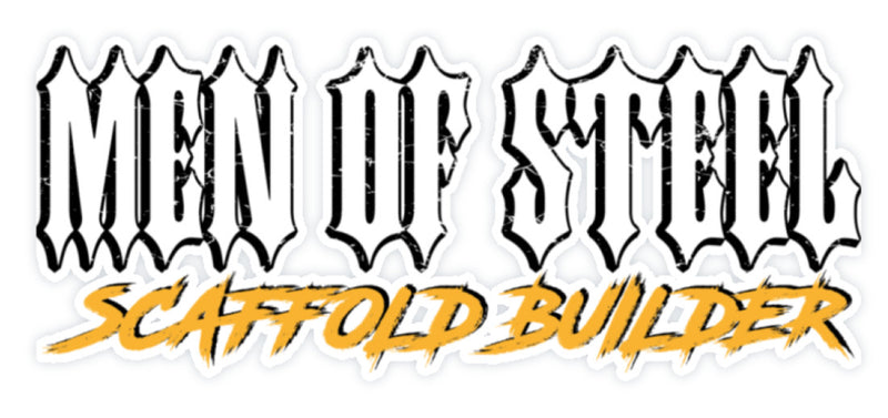 MEN OF STEEL / Scaffold Builder  - Sticker €2.95 Gerüstbauer - Shop >>