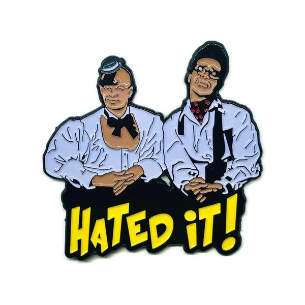 Hated it! - Soft Enamel Pin