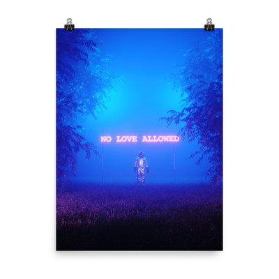 No Love Allowed Enhanced Matte Paper Posters