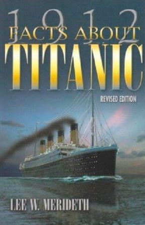 1912 FACTS ABOUT TITANIC HARDCOVER