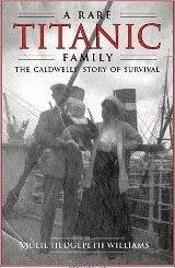 A RARE TITANIC FAMILY THE CALDWELL STORY