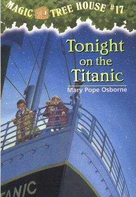 MAGIC TREEHOUSE #17 TONIGHT OF THE TITANIC