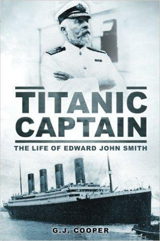 TITANIC CAPTAIN THE LIFE OF EDWARD J. SMITH