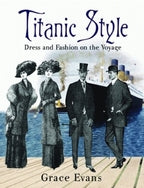 TITANIC STYLE, DRESS AND FASHION ON THE VOYAGE